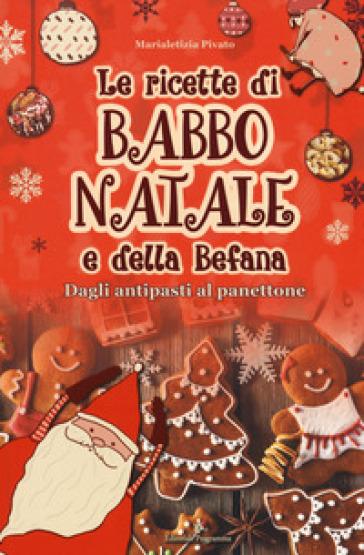 Le ricette di Babbo Natale e della Befana - Marialetizia Pivato   Jonathanterrington.com