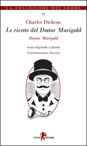 Le ricette del Dottor Marigold. Testo inglese a fronte - Charles Dickens  