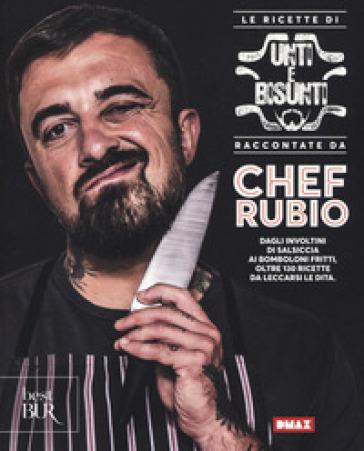Le ricette di Unti e bisunti raccontate da Chef Rubio - Chef Rubio |