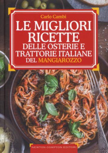 Le ricette d'oro delle migliori osterie e trattorie italiane del Mangiarozzo - Carlo Cambi |
