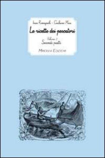 Le ricette dei pescatori. 2.Secondi piatti - Giuliano Musi pdf epub
