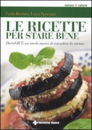 Le ricette per stare bene. DietaGIFT: un modo nuovo di intendere la cucina - Lyda Bottino | Thecosgala.com