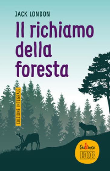 Il richiamo della foresta. Ediz. integrale