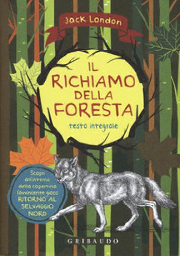 Il richiamo della foresta. Ediz. integrale. Con Poster - Jack London | Thecosgala.com