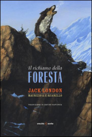 Il richiamo della foresta. Ediz. a colori - Jack London | Rochesterscifianimecon.com