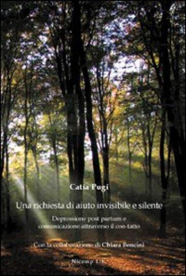 Una richiesta di aiuto invisibile e silente. Depressione post partum e comunicazione attraverso il con-tatto - Catia Pugi |