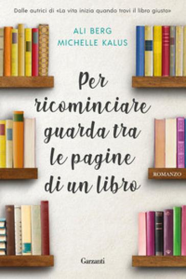 Per ricominciare guarda tra le pagine di un libro - Ali Berg | Thecosgala.com