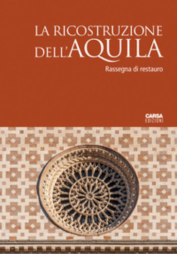 La ricostruzione dell'Aquila. Rassegna di restauro -  pdf epub