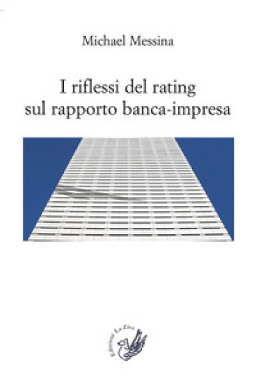 I riflessi del rating sul rapporto banca-impresa - Michael Messina  