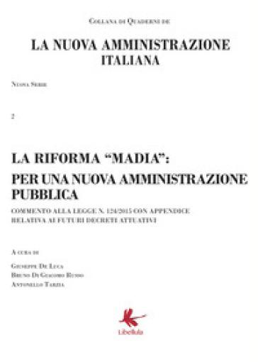 La riforma Madia. La nuova amministrazione italiana. 2.