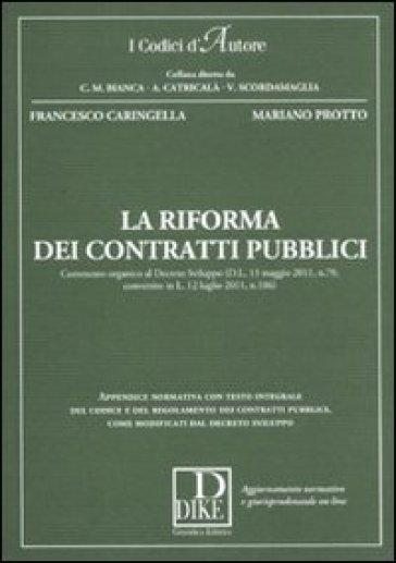 La riforma dei contratti pubblici. Commento organico al decreto sviluppo (D.L. 13 maggio 2011, n. 70, convertito in L. 12 luglio 2011, n. 106)