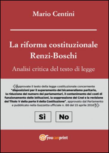 La riforma costituzionale Renzi-Boschi. Analisi critica del testo di legge - Mario Centini   Kritjur.org