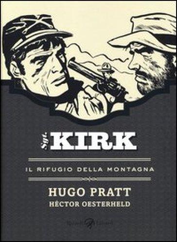 Il rifugio della montagna. Sgt. Kirk. 4. - Hugo Pratt |