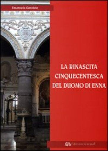 La rinascita cinquecentesca del Duomo di Enna - Emanuela Garofalo  