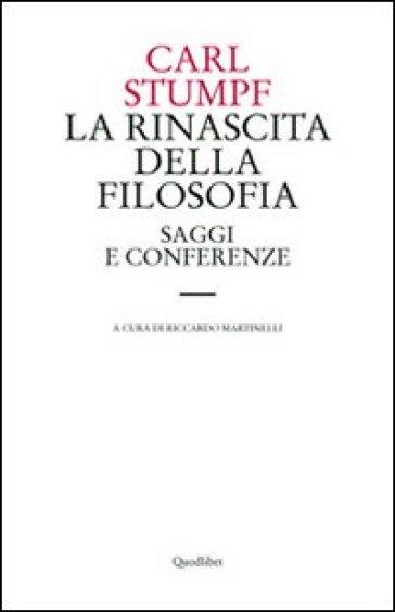 La rinascita della filosofia. Saggi e conferenze (1891-1924) - Carl Stumpf  
