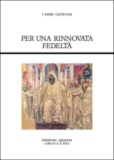 Per una rinnovata fedeltà. Fonti olivetane - C. Falchini |