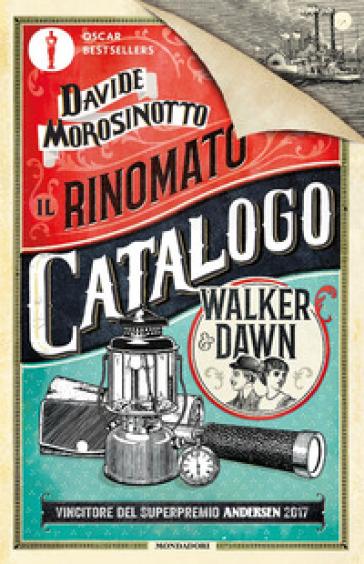 Il rinomato catalogo Walker & Dawn - Davide Morosinotto |
