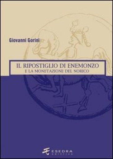 Il ripostiglio di Enemonzo e la monetazione del Norico - Giovanni Gorini | Rochesterscifianimecon.com