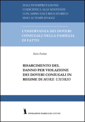 Il risarcimento del danno per violazione dei doveri coniugali in regime di more uxorio - Ilaria Parlato pdf epub