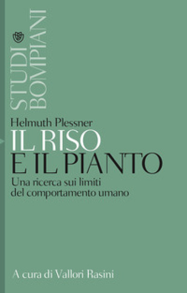 Il riso e il pianto. Una ricerca sui limiti del comportamento umano - Helmuth Plessner pdf epub