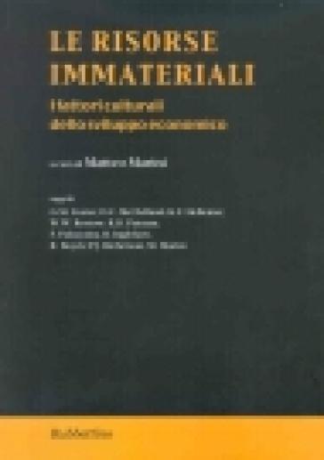 Le risorse immateriali. I fattori culturali dello sviluppo economico - Matteo Marini | Thecosgala.com