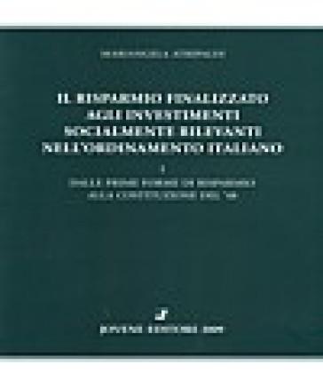 Il risparmio finalizzato agli investimenti socialmente rilevanti nell'ordinamento italiano. 1.Dalle prime forme di risparmio alla Costituzione del '48