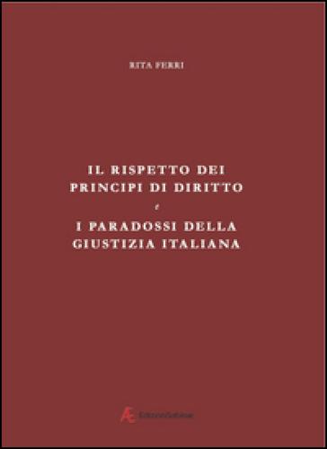Il rispetto dei principi di diritto e i paradossi della giustizia italiana