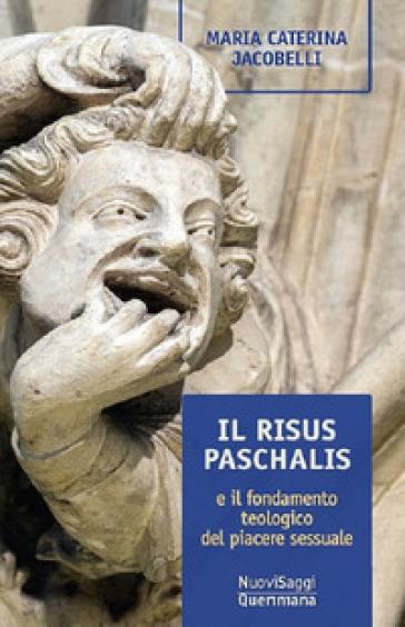Il risus paschalis e il fondamento teologico del piacere sessuale - M. Caterina Jacobelli | Ericsfund.org