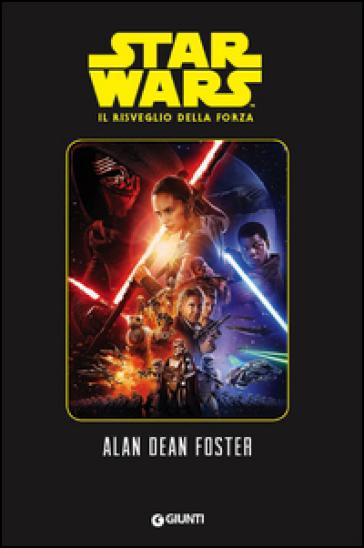 Il risveglio della forza. Star Wars - Alan Dean Foster   Rochesterscifianimecon.com