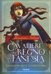 Il risveglio dei giganti-La corona d'ombra. Cavalieri del Regno della Fantasia. 2.