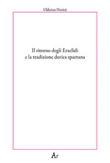 Il ritorno degli Eraclidi e la tradizione dorica spartana - Ulderico Nisticò | Kritjur.org