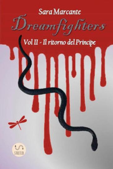 Il ritorno del Principe. Dreamfighters. 2. - Sara Marcante | Ericsfund.org