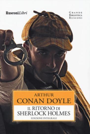 Il ritorno di Sherlock Holmes. Ediz. integrale - Arthur Conan Doyle   Jonathanterrington.com