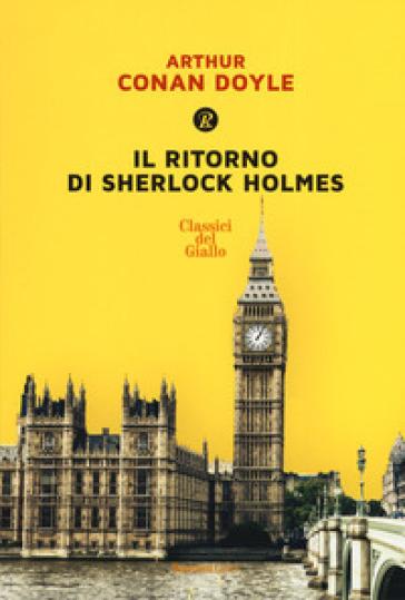 Il ritorno di Sherlock Holmes. Ediz. integrale - Arthur Conan Doyle |