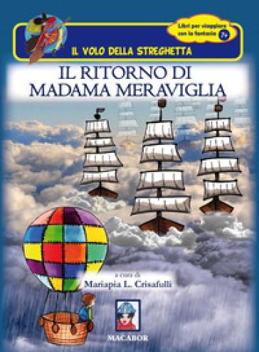 Il ritorno di Madama Meraviglia - Mariapia L. Crisafulli | Thecosgala.com