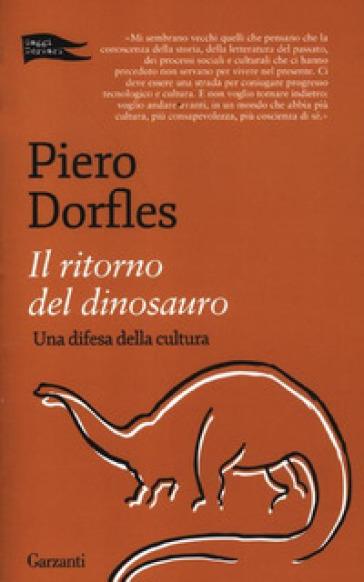 Il ritorno del dinosauro. Una difesa della cultura - Piero Dorfles |