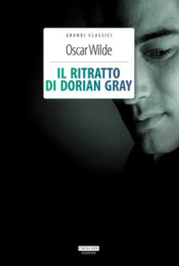 Il ritratto di Dorian Gray. Ediz. integrale - Oscar Wilde