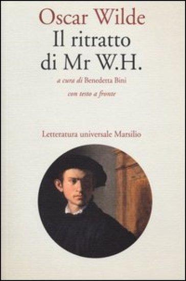 Il ritratto di Mr W. H. Testo inglese a fronte - Oscar Wilde | Kritjur.org