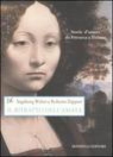 Il ritratto dell'amata. Storie d'amore da Petrarca a Tiziano. Ediz. illustrata - Walter Ingeborg  