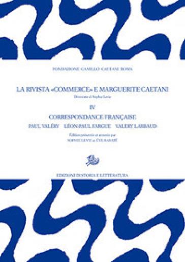 La rivista «Commerce» e Marguerite Caetani. 4: Correspondance française: les directeurs - S. Levie |
