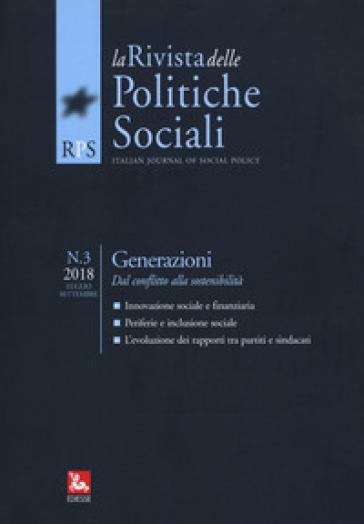 Le rivista delle politiche sociali (2018). 3: Generazioni: dal conflitto alla sostenibilità