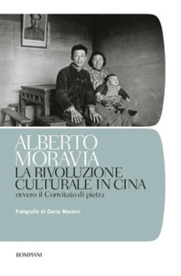 La rivoluzione culturale in Cina. Ovvero il Convitato di pietra - Alberto Moravia | Jonathanterrington.com