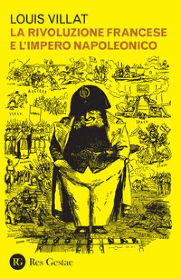 La rivoluzione francese e l'impero napoleonico - Louis Villat  