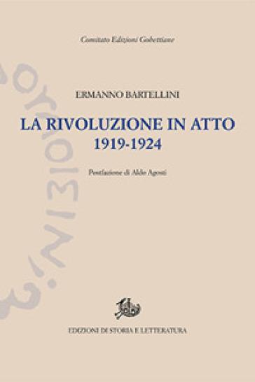 La rivoluzione in atto. 1919-1924 - Ermanno Bartellini |