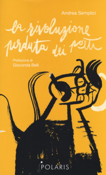 La rivoluzione perduta dei poeti - Andrea Semplici |
