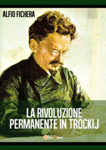 La rivoluzione permanente in Trockij - Alfio Fichera | Kritjur.org
