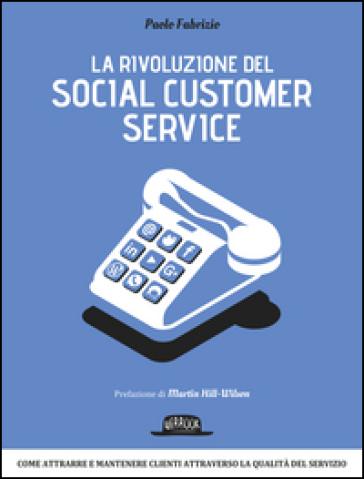 La rivoluzione del social customer service - Paolo Fabrizio pdf epub