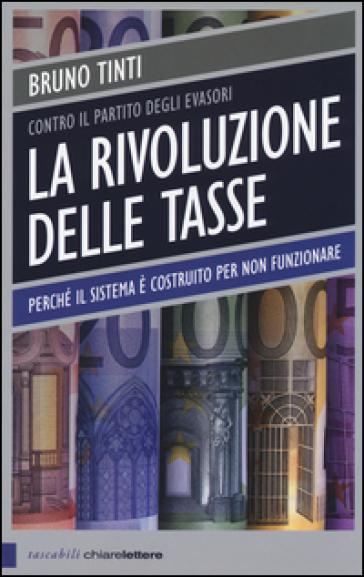 La rivoluzione delle tasse. Contro il partito degli evasori - Bruno Tinti pdf epub