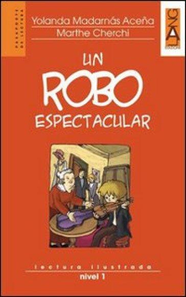 Un robo espectacular. Lectura ilustrada. Nivel 1. Con CD Audio - Yolanda Madarnas Acena  