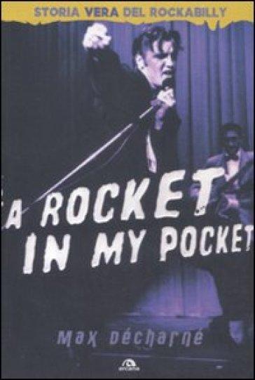 A rocket in my pocket. Storia vera del Rockabilly - Max Décharné   Thecosgala.com